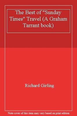 """The Best of """"Sunday Times"""" Travel (A Graham Tarrant book),Richard Girling"""