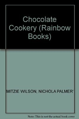 Chocolate Cookery (Rainbow Books),Mitzie Wilson, Nichola Palmer