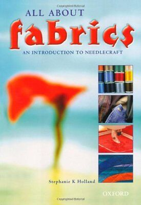 All about Fabrics: An Introduction to Needlecraft. GCSE edition,Stephanie K. Ho
