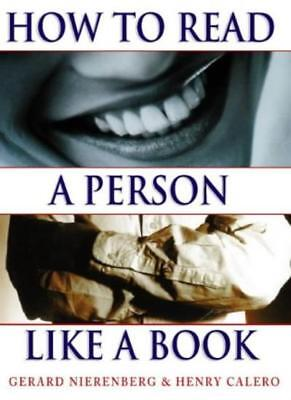 How to Read a Person Like a Book,Gerald Nierenberg, Henry Calero