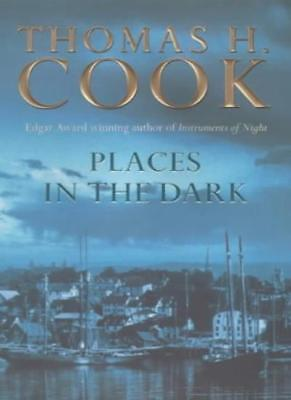 Places In The Dark,Thomas H. Cook- 9780575071261