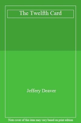 The Twelfth Card: Lincoln Rhyme Book 6,Jeffery Deaver- 9780340734575