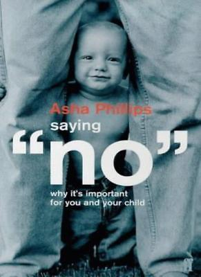 Saying No: Why It's Important for You and Your Child,Asha Phillips
