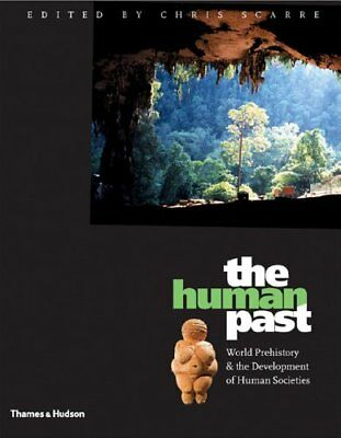 The Human Past: World Prehistory and the Development of Human Societies,Chris S