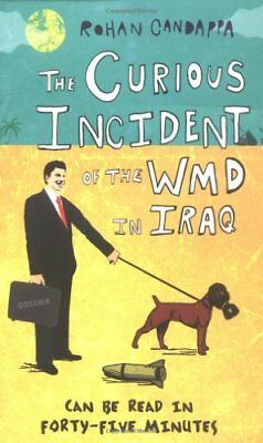 The Curious Incident Of The WMD In Iraq,Rohan Candappa
