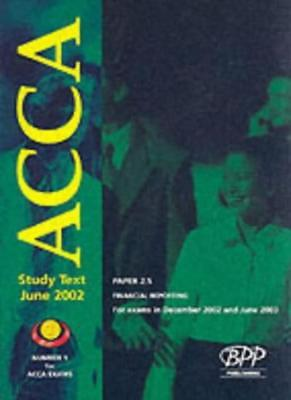 Acca 2.5 Financial Reporting Study Text 2002 (ACCA Study Text),BPP