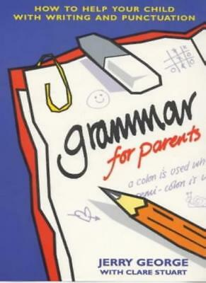 Grammar for Parents: How to Help Your Child with Writing and Punctuation (How ,