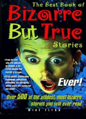 The Best Book of Bizarre But True Stories Ever! (Best Book Of... (Carlton)),Mik