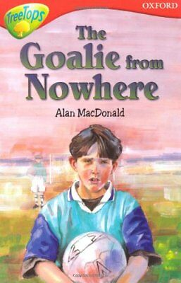 Oxford Reading Tree: Level 13: TreeTops More Stories A: The Goalie From Nowher,