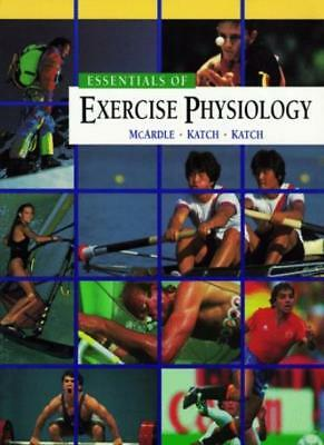 Essentials of Exercise Physiology,William D. McArdle, Frank I. Katch, Victor Ka