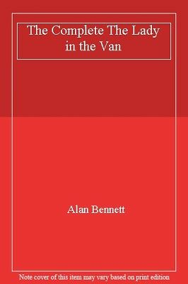 The Lady in the Van: The Complete Edition,Alan Bennett