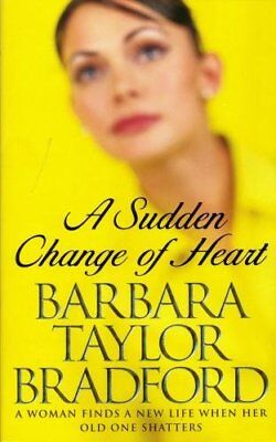 Sudden Change of Heart,Barbara T Bradford