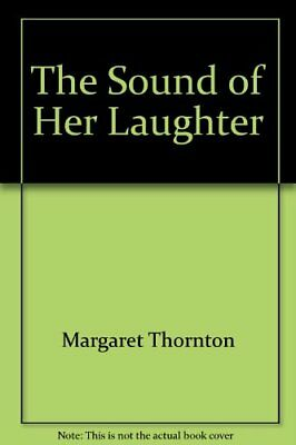 The Sound of Her Laughter,Margaret Thornton- 9789999977210
