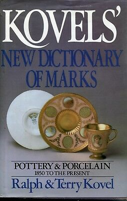 Kovels New Dictionary of Marks: Pottery and Porcelain, 1850 to the Present