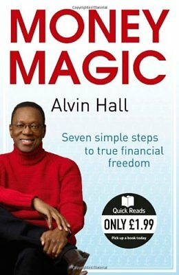 Money Magic: Seven simple steps to true financial freedom (Quick Reads),Alvin H
