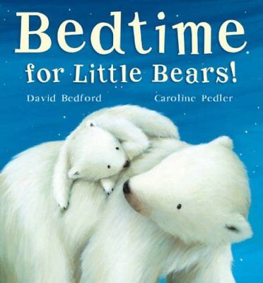 Bedtime for Little Bears!,David Bedford, Caroline Pedler