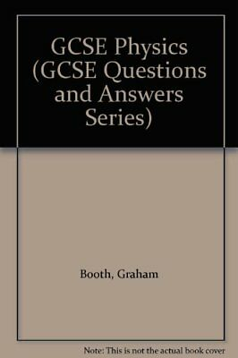 GCSE Physics (GCSE Questions and Answers Series),Graham Booth, ,.9781857583212