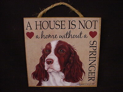 SPRINGER A House Is Not A Home DOG Easel Stand WOOD SIGN wall PLAQUE Spaniel USA