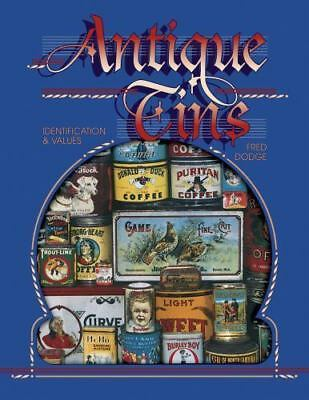 Antique Tins Identification & Values (1999 Values), Fred Dodge,089145604X, Book,