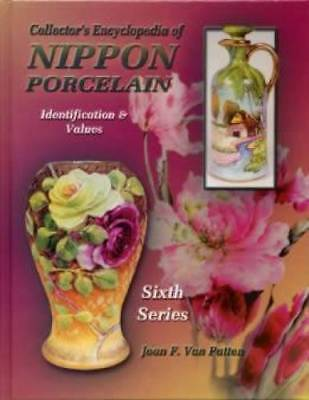 Collector's Encyclopedia of Nippon Porcelain Vol. 6 : Identification and...