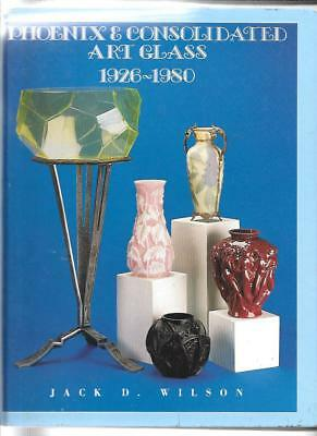 PHOENIX & CONSOLIDATED ART GLASS 1926-1980 by JACK D WILSON