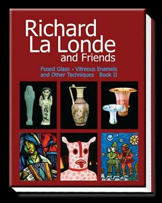 Book - Richard La Londe & Friends - Book 2 - Fused Glass Lampworking Torch