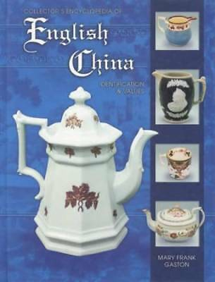 Collector's Encyclopedia of English China : Identification and Value by Mary...