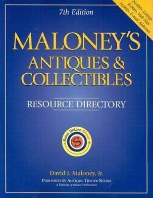 Maloney's Antiques and Collectibles Resource Directory by David J., Jr....