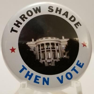 Pete Souza THROW SHADE THEN VOTE Pin Button President Donald Trump White House