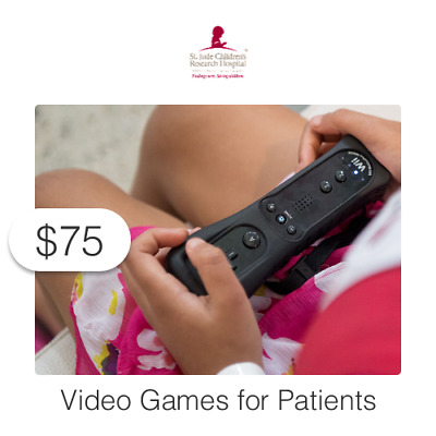 $75 Charitable Donation For: Video Games for St. Jude Patients