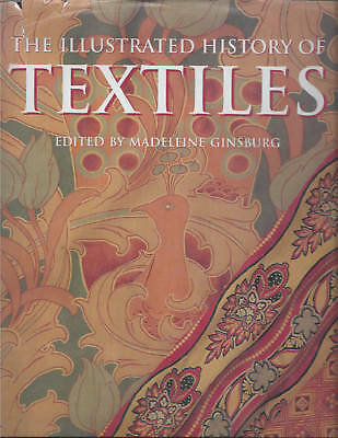 Hardbound Book, The Illustrated History of Textiles. Many color illustrations