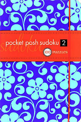 Pocket Posh Sudoku: 100 Puzzles: Book 2 by The Puzzle Society (Paperback, 2009)