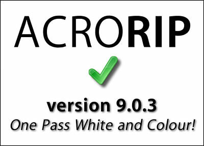 AcroRIP 9.0.3 DTG UV Printer - one pass white & color