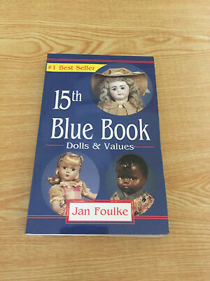 15th Blue Book Dolls and Values by Jan Foulke (2001, Paperback)