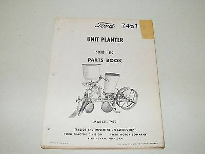 Ford Unit Planter Series 310 Parts Book Catalog March 1963 PA-8322-A