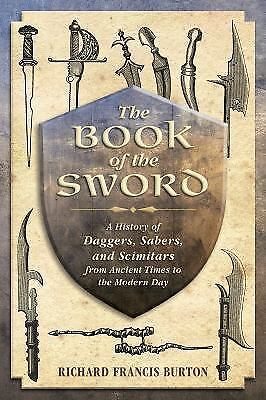 The Book of the Sword: A History of Daggers, Sabers, and Scimitars from Ancient