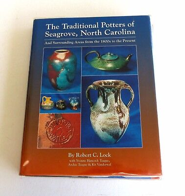 Traditional Potters of Seagrove, North Carolina by R. Lock – First Edition 1994