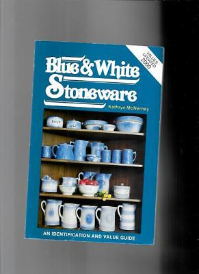 BLUE & WHITE STONEWARE w PRICE GUIDE by KATHRYN McNERNEY
