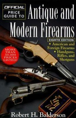 Official Price Guide to Antique and Modern Firearms, 8th Edition, Balderson, Rob
