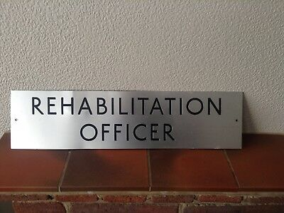 1950s / 1960s. Aluminium Impressed. Rehabilitation Officer. Sign.46 x 12.5 cm
