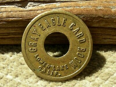 "ca 1900 LOWER LAKE, CALIFORNIA (LAKE CO) RARE ""GRAY EAGLE CARD ROOM"" BRASS TOKEN"