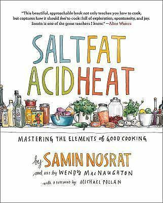 Salt, Fat, Acid, Heat : Mastering the Elements of Good Cooking by Samin Nosrat (