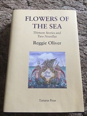FLOWERS OF THE SEA Reggie Oliver 1st ed LIMITED 400 COPY HC fine OOP SIGNED