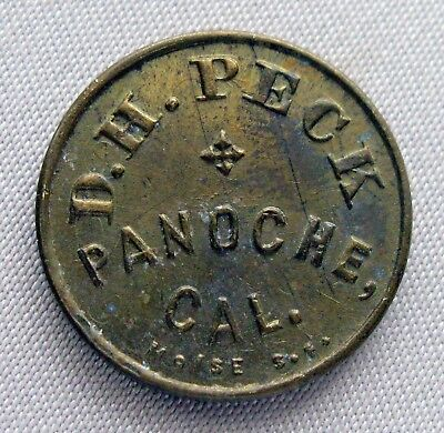 RARE! D.H. Peck PANOCHE, CAL/San Benito-Good For One Drink or Cigar TOKEN;G002