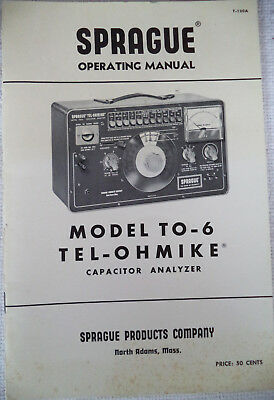 Sprague Operating Manual for Model TO-6 Tel-Ohmike Capacitor Analyzer