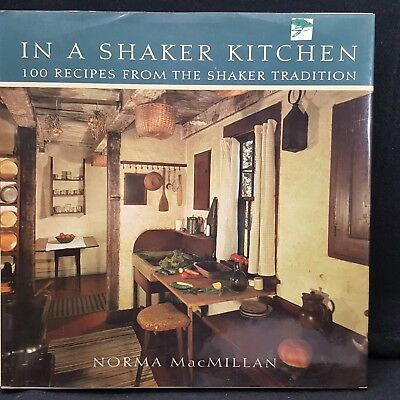 The Shaker Cookbook Recipes And Lore From The Valley Of Gods