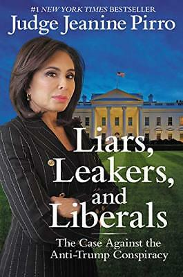 Liars, Leakers and Liberals by Jeanine Pirro (2018, Hardcover)