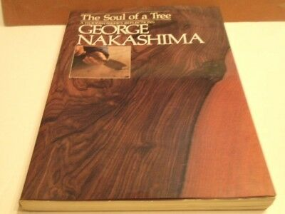 """George Nakashima,""""the Soul Of A Tree"""",a Woodworker's Reflections,1988 Edition"""