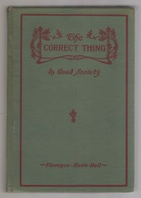 The Correct Thing In Good Society Antique Etiquette Book Florence Howe Hall 1915