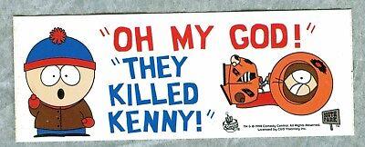 """South Park """"Oh My God!"""" """"They Killed Kenny!"""" Sticker Stan dated 1998"""